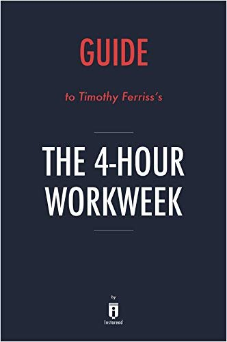 Guide to Timothy Ferriss's The 4-Hour Workweek by Instaread (English Edition)