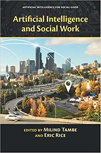 Artificial Intelligence and Social Work (Artificial Intelligence for Social Good)