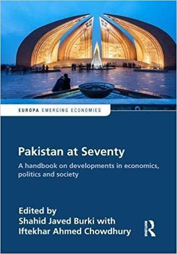 Pakistan at Seventy: A handbook on developments in economics, politics and society (Europa Perspectives: Emerging Economies)