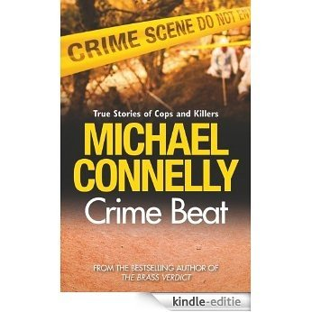 Crime Beat: Stories Of Cops And Killers (English Edition) [Kindle-editie]