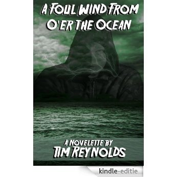 A Foul Wind from O'er the Ocean (English Edition) [Kindle-editie]
