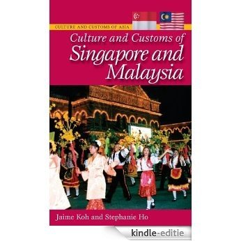 Culture and Customs of Singapore and Malaysia (Cultures and Customs of the World) [Kindle-editie]