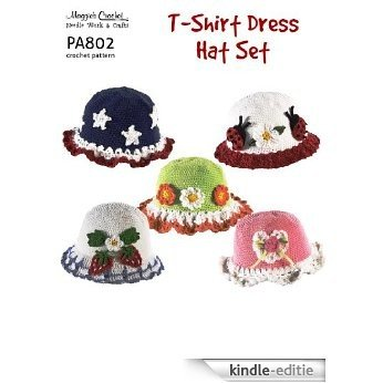 Crochet Pattern T-Shirt Hat Set PA802-R (English Edition) [Kindle-editie]