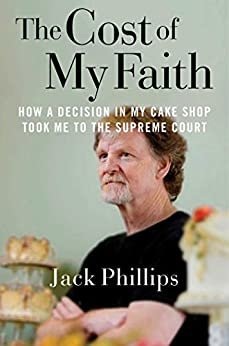 The Cost of My Faith: How a Decision in My Cake Shop Took Me to the Supreme Court (English Edition)