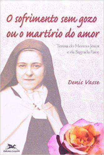 Sofrimento Sem Gozo Ou O Martírio Do Amor (Em Portuguese do Brasil)