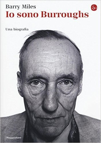 Io sono Burroughs. Una biografia