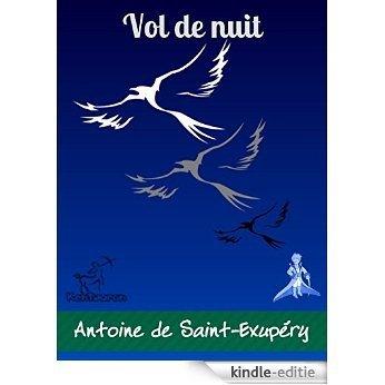 Vol de nuit: Illustré (Antoine de Saint-Exupéry et Le Petit Prince) (French Edition) [Kindle-editie]