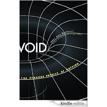 Void: The Strange Physics of Nothing (Foundational Questions in Science) [Kindle-editie]