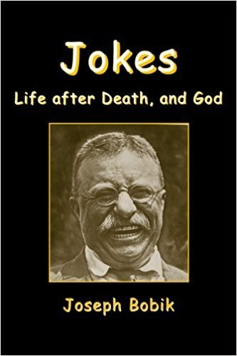 Jokes, Life after Death, and God