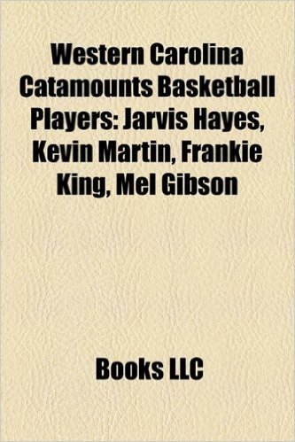 Western Carolina Catamounts Basketball Players: Jarvis Hayes, Kevin Martin, Frankie King, Mel Gibson