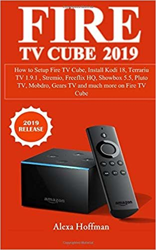 FIRE TV CUBE 2019: How to Setup Fire TV Cube, Install Kodi 18, Terrariu TV 1.9.1 , Stremio, Freeflix HQ, Showbox 5.5, Pluto TV, Mobdro, Gears TV and much more on Fire TV Cube