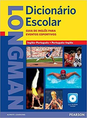 Longman Dicionário Escolar Sports Edition + CD-Rom: Guia de Inglês Para Eventos Esportivos - Inglês/Português - Português/Inglês