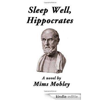 Sleep Well, Hippocrates [Kindle-editie]