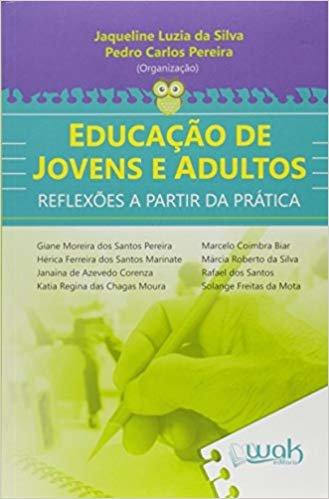 Educação de Jovens e Adultos. Reflexões a Partir da Prática