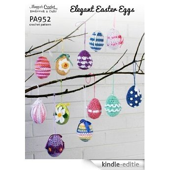 Crochet Pattern Elegant Easter Eggs PA952-R (English Edition) [Kindle-editie]