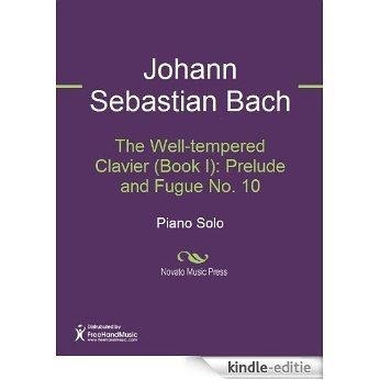 The Well-tempered Clavier (Book I): Prelude and Fugue No. 10 [Kindle-editie]