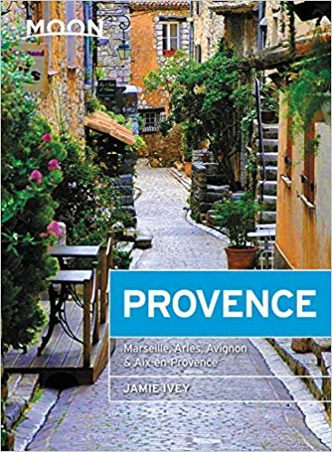 Moon Provence (First Edition): Marseille, Arles, Avignon & Aix-en-Provence (Travel Guide)