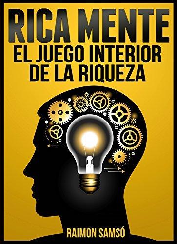 RICA MENTE: El juego interior de la riqueza