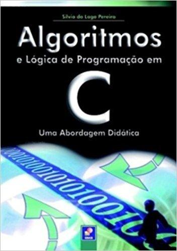 Algoritmos e Lógica de Programação em C
