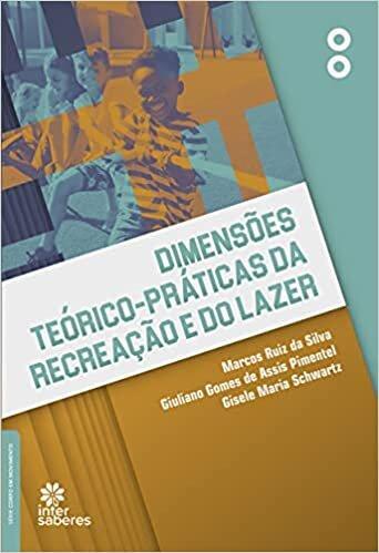 Dimensões teórico-práticas da recreação e do lazer