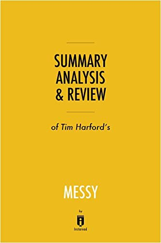 Summary, Analysis & Review of Tim Harford's Messy by Instaread (English Edition)