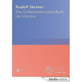 Die Geheimwissenschaft im Umriss (Rudolf Steiner Gesamtausgabe) [Kindle-editie]