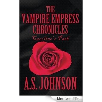 The Vampire Empress Chronicles: Caroline's Path (English Edition) [Kindle-editie]