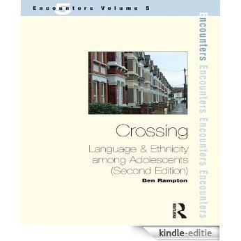 Crossings: Language and Ethnicity Among Adolescents (Encounters (St. Jerome Publishing).) [Kindle-editie]
