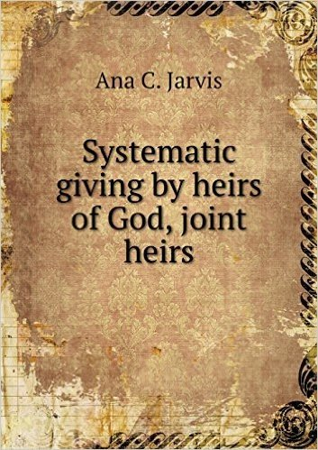 Systematic Giving by Heirs of God, Joint Heirs