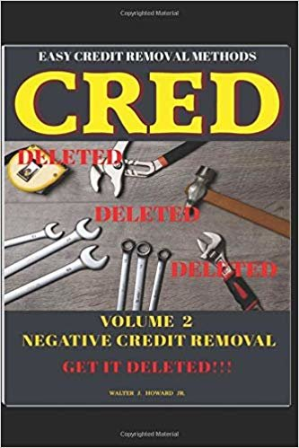 CRED Volume 2: Easy & Proven Insider Methods To Deleting Negative Credit
