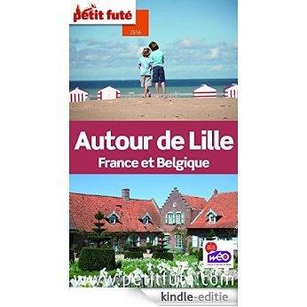 Autour de Lille 2016 Petit Futé (avec cartes, photos + avis des lecteurs) (Guides Départements) [Kindle-editie]