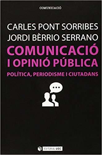 Comunicació i opinió pública: Política, periodisme i ciutadans