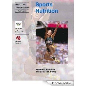 Handbook of Sports Medicine and Science, Sports Nutrition: Olympic Handbook of Sports Medicine [Kindle-editie]