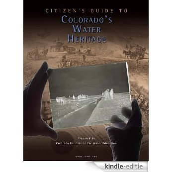 Citizen's Guide to Colorado Water Heritage (Citizen's Guide Series Book 4) (English Edition) [Kindle-editie]