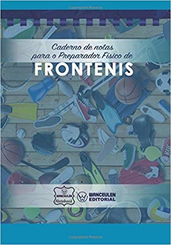 Caderno de Notas Para O Preparador Físico de Frontenis