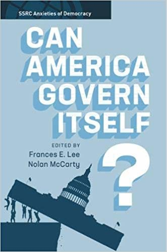 Can America Govern Itself? (SSRC Anxieties of Democracy)