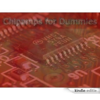 Chipamps for dummies. (English Edition) [Kindle-editie]