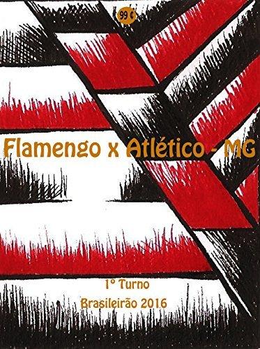 Flamengo x Atlético-MG: Brasileirão 2016/1º Turno (Campanha do Clube de Regatas do Flamengo no Campeonato Brasileiro 2016 Série A Livro 14)