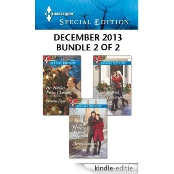 Harlequin Special Edition December 2013 - Bundle 2 of 2: Holiday Royale\Her Holiday Prince Charming\'Twas the Week Before Christmas [Kindle-editie]