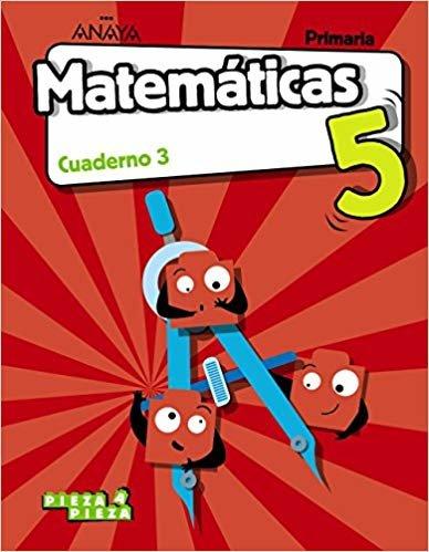 Matemáticas 5. Cuaderno 3. (Pieza a Pieza)