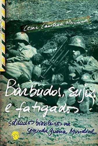 Barbudos, sujos e fatigados: Soldados brasileiros na Segunda Guerra Mundial