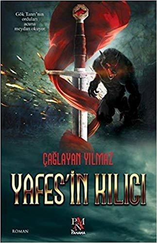 Yasef'in Kılıcı: Gök Tanrı'nın orduları acuna meydan okuyor.