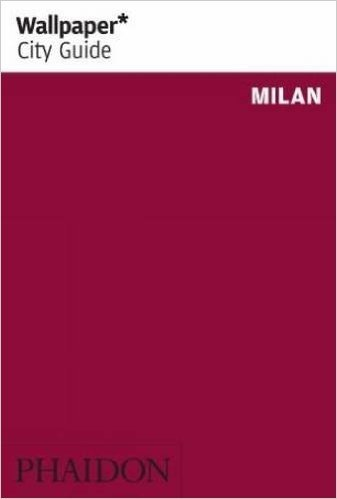 Wallpaper* City Guide Milan 2012 (Wallpaper City Guide)