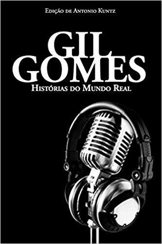 Gil Gomes: Histórias do Mundo Real