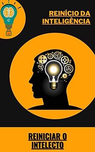 Reinício da Inteligência: Reiniciar o intelecto