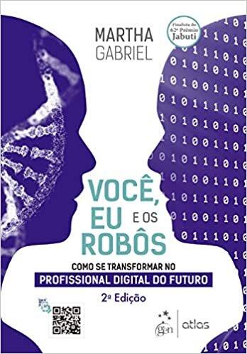 Você, Eu e os Robôs - Como se Transformar no Profissional Digital do Futuro