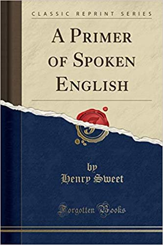 A Primer of Spoken English (Classic Reprint)