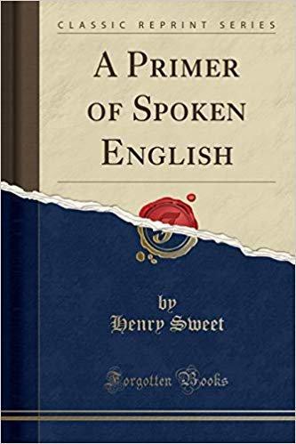 A Primer of Spoken English (Classic Reprint)