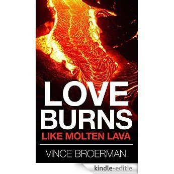 Love Burns Like Molten Lava (English Edition) [Kindle-editie]