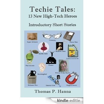 Techie Tales: 13 New High-Tech Heroes (English Edition) [Kindle-editie]